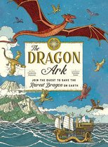 Omslag The Dragon Ark: Join the Quest to Save the Rarest Dragon on Earth