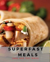 Superfast meals