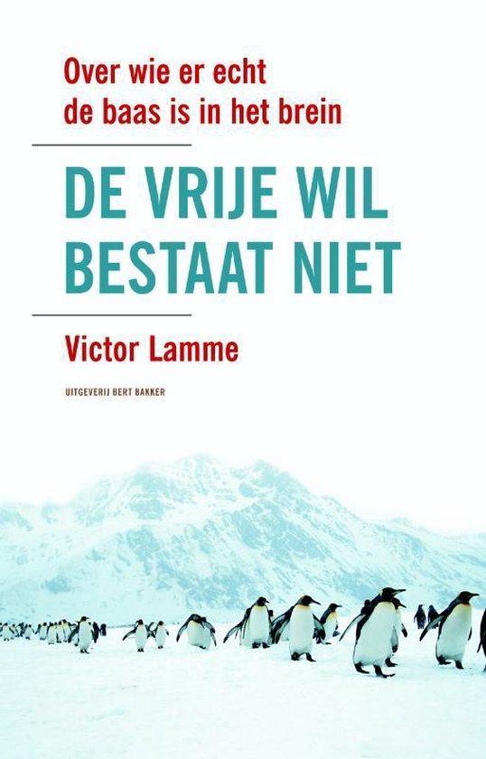 De vrije wil bestaat niet - Victor Lamme |