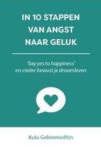 10 stappen boekenserie - In 10 stappen van angst naar geluk