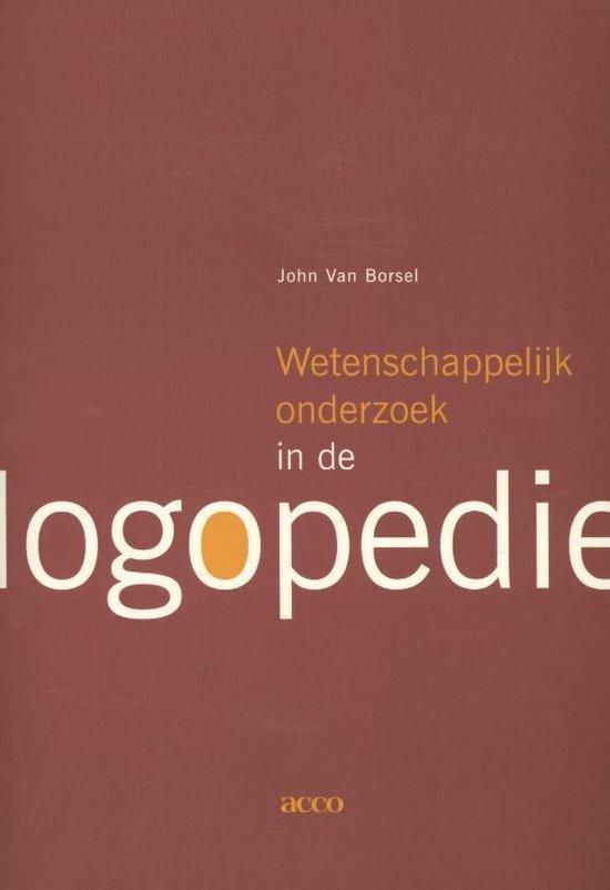 Wetenschappelijk onderzoek in de logopedie - J. van Borsel |