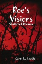 Roe's Visions
