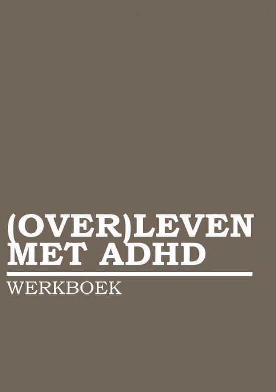 (OVER)LEVEN MET ADHD WERKBOEK - Lieze Aerts |