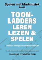 Spelen met Bladmuziek 2 -   Toonladders leren lezen en spelen