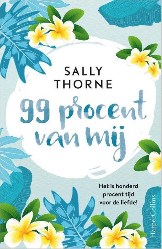 99 procent van mij - Sally Thorne |