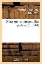 Notes Sur Les Tumeurs Dites Perlees