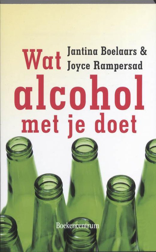 Wat Alcohol Met Je Doet - Jantina Boelaars  