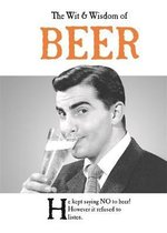 The Wit and Wisdom of Beer
