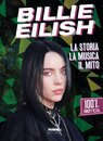 Billie Eilish. La storia, la musica, il mito. 100% unofficial