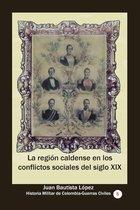 La region caldense en los conflictos sociales del siglo XIX