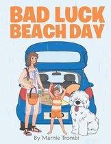 Bad Luck Beach Day