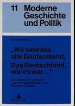 -Wir Sind Das Alte Deutschland, Das Deutschland, Wie Es War...-