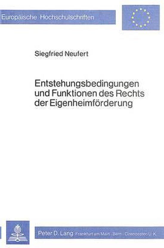 Boek cover Entstehungsbedingungen Und Funktionen Des Rechts Der Eigenheimfoerderung van Siegfried Neufert (Paperback)