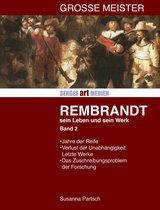 Rembrandt: Sein Leben - sein Werk - Band II