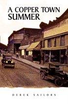 A Copper Town Summer