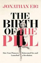 The Birth of the Pill