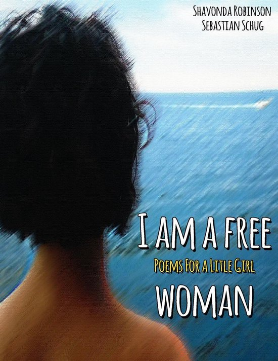 I Am a Free Woman: Poems for a Little Girl