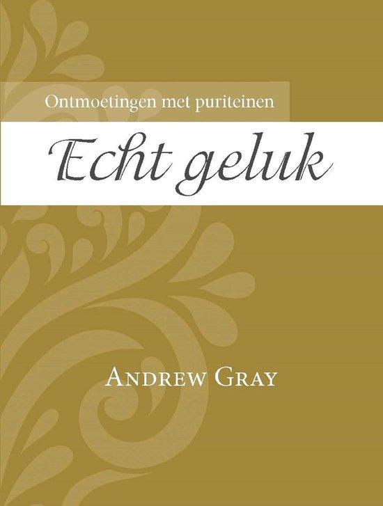 Echt geluk - Andrew Gray pdf epub