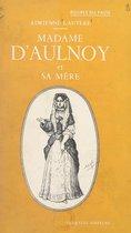 Madame d'Aulnoy et sa mère
