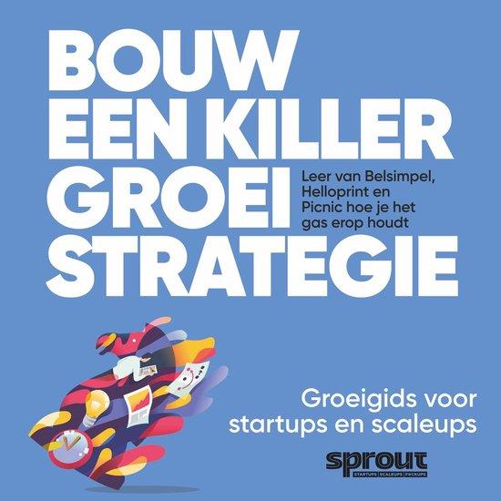 Bouw een Killer Groeistrategie - Sprout Groeigids - Alex van der Hulst | Readingchampions.org.uk