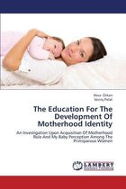 The Education for the Development of Motherhood Identity