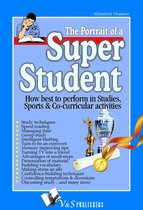 The Portrait of a Super Student: How best to perform in studies, sports & co-curricular activities