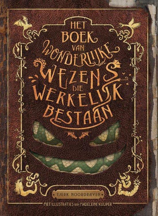 Boek cover Het boek van wonderlijke wezens die werkelijk bestaan van Tjerk Noordraven (Hardcover)