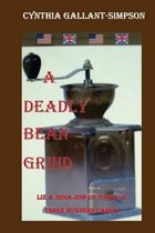 A Deadly Bean Grind (Liz and India Join Forces to Solve Three Murder Cases)