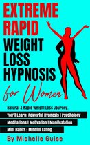 Extreme Rapid Weight Loss Hypnosis for Women: Natural & Rapid Weight Loss Journey. You'll Learn: Powerful Hypnosis • Psychology • Meditation • Motivation • Manifestation • Mini Habits • Mindful Eating