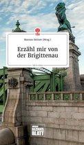 Erzahl mir von der Brigittenau. Life is a Story - story.one