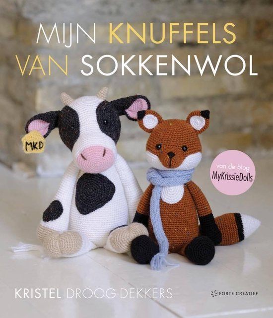 Forte Boek - Mijn knuffels van sokkenwol (NL) Kristel Droog-Dekkers