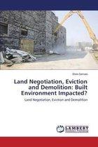 Land Negotiation, Eviction and Demolition