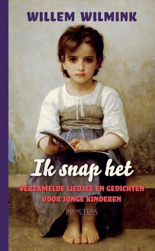 Boek cover Ik snap het. Verzamelde liedjes en gedichten voor jonge kinderen van Willem Wilmink (Paperback)