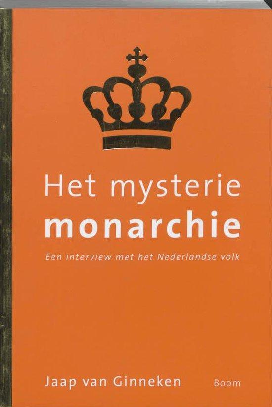 Het Mysterie Monarchie - Jaap van Ginneken |