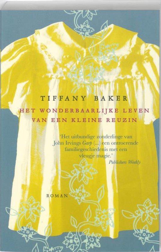 Het Wonderbaarlijke Leven Van Een Kleine Reuzin - Tiffany Baker |