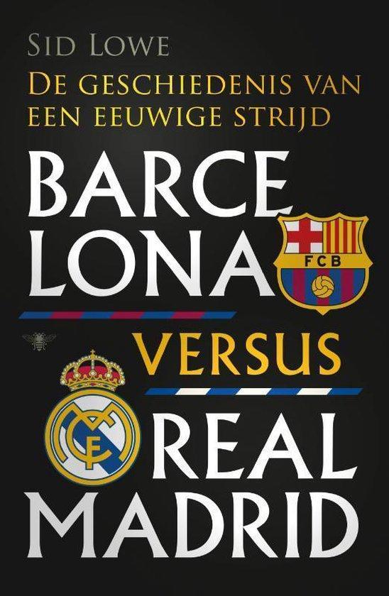 Cover van het boek 'Barcelona versus Real Madrid. De geschiedenis van een eeuwige strijd'