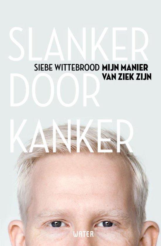 Slanker door Kanker - Siebe Wittebrood | Fthsonline.com