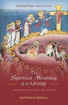 The Spiritual Meaning of the Liturgy