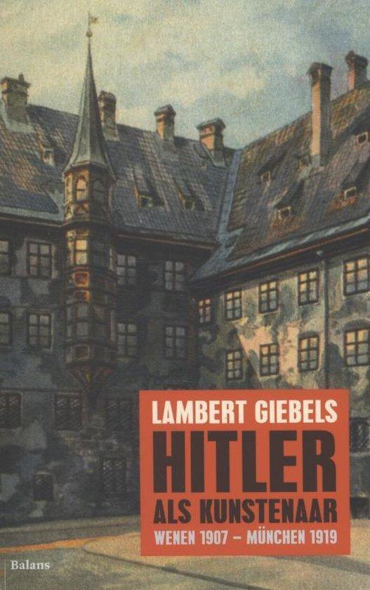 Hitler als kunstenaar - L.J. Giebels |