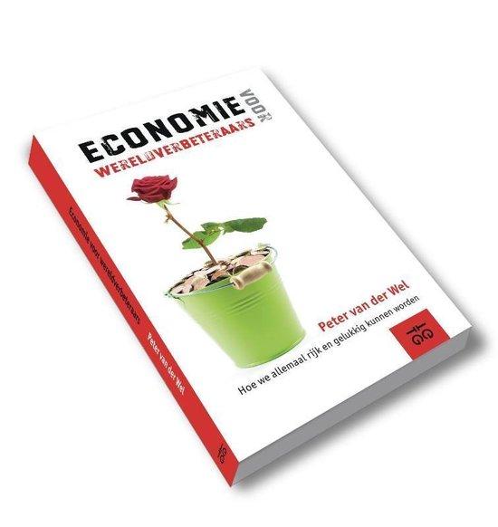 Economie voor wereldverbeteraars - Peter van der Wel |