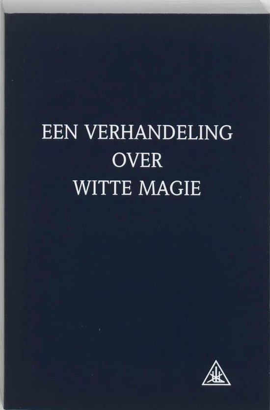Een verhandeling over witte magie - A.A. Bailey |