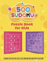 500 Sudoku Puzzle Book for Kids - Sudoku 4x4 6x6 9x9 Level Easy, Medium and Hard with Solution