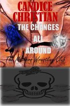 The Changes All Around: The Mothers Wrestling Club