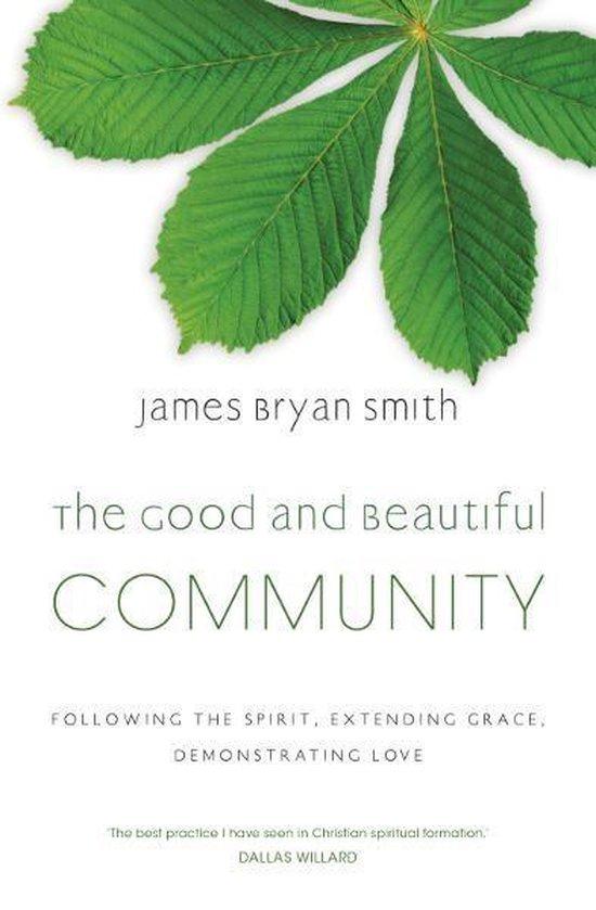 Boek cover The Good and Beautiful Community van James Bryan Smith (Onbekend)