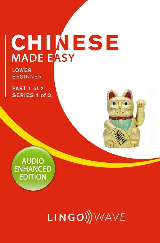 Mandarin Made Easy - Lower Beginner - Part 1 of 2 - Series 1 of 3