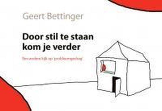 Door stil te staan kom je verder - Geert Bettinger |