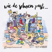 Wie de schoen past... Groep 8 musical door Elly & Rikkert