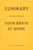 Summary of David Rock's Your Brain at Work