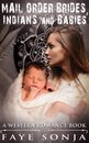 Mail Order Brides, Indians & Babies (A Western Romance Book)