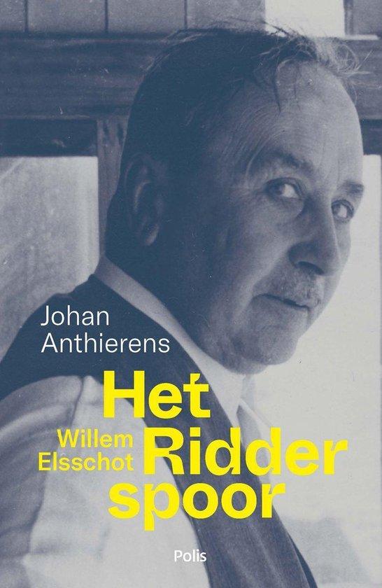 Willem Elsschot. Het Ridderspoor - Johan Anthierens |